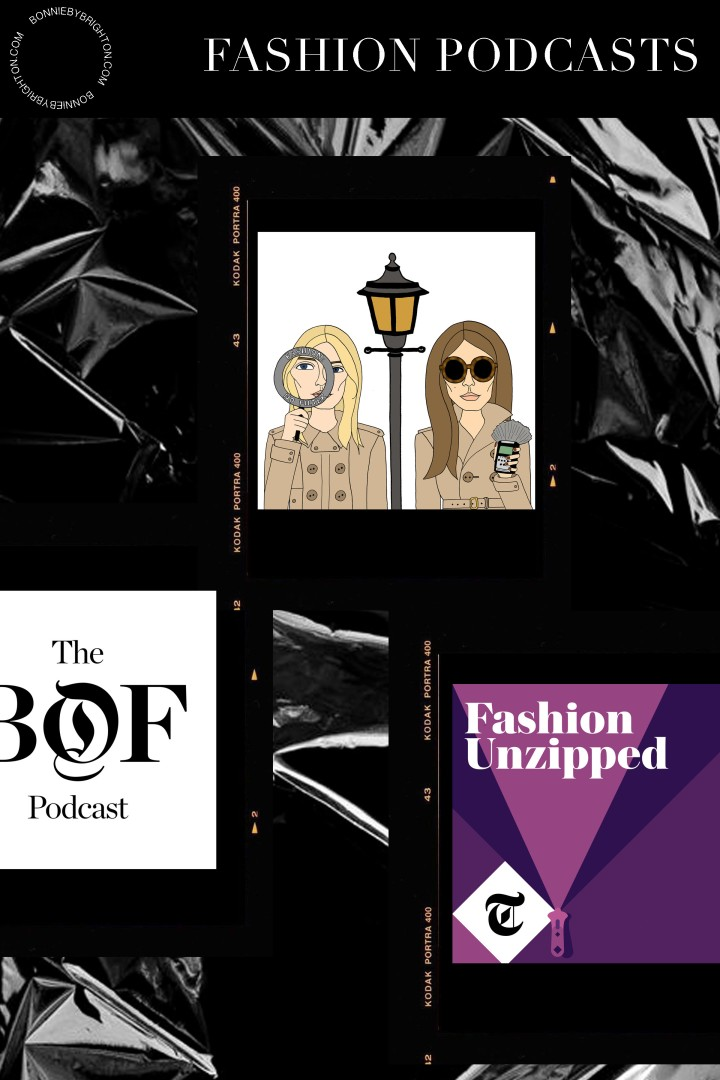 FASHION PODCASTS I'm Currently Listening To